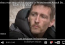 Homeless man rescues victims of Manchester attack.